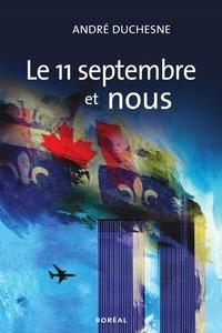 André Duchesne - Le 11 septembre et nous.