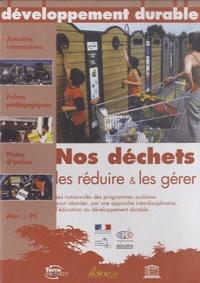 André Duco et  Collectif - Nos déchets - Les réduire et les gérer.