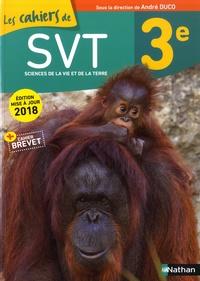 André Duco - SVT 3e Les cahiers de SVT.