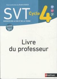 André Duco - SVT Cycle 4 (5e-4e-3e) - Livre du professeur.