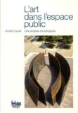 André Ducret - L'art dans l'espace public - Une analyse sociologique.
