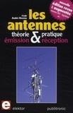 André Ducros - Les antennes - Théorie et pratique, émission et réception.