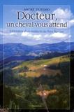 André Dufilho - Docteur, un cheval vous attend - Mémoires d'un médecin du Pays Basque / Augmentée d'un cahier de photographies.