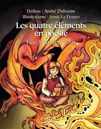 André Duhaime et Janet La France - Les quatre éléments en poésie - Poésie jeunesse.