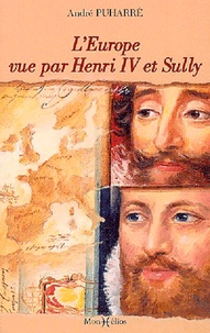 LEurope vue par Henri IV et Sully. - Daprès le Grand Dessein des Economies royales avec de larges extraits des mémoires de Sully.pdf