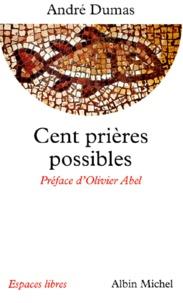 André Dumas - Cent prières possibles.