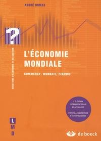 André Dumas - L'économie mondiale - Commerce, monnaie, Finance.