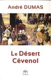 André Dumas - Le Désert Cévenol.