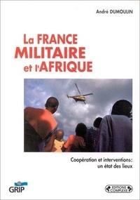 André Dumoulin - La France militaire et l'Afrique.