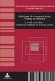 André Dumoulin et Delphine Deschaux-Beaume - Politiques de communication, médias et défense - L'OTAN et la PSDC : visibilité en Belgique et chez ses voisins.