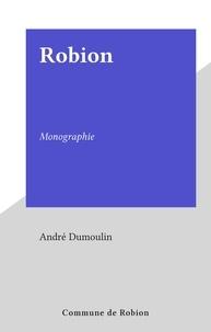 André Dumoulin - Robion - Monographie.