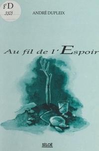 André Dupleix - Au fil de l'espoir.