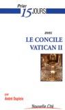 André Dupleix - Prier 15 jours avec le concile Vatican II.