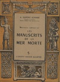 André Dupont-Sommer - Nouveaux aperçus sur les manuscrits de la mer Morte.