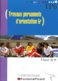 André Duport et Claude Guiset - Travaux personnels d'orientation 6e.