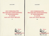 André Duret - Les communautés religieuses enseignantes et missionnaires à Luçon aux XVIIe-XVIIIe siècles - 2 volumes.