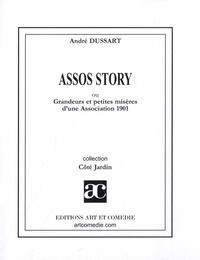André Dussart - Assos story ou Grandeurs et petites misères d'une association 1901.