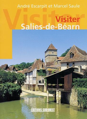 André Escarpit et Marcel Saule - Visiter Salies-de-Béarn.