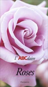 André Eve et Philippe Bonduel - L'ABCdaire des Roses.