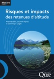 André Evette et Laurent Peyras - Risques et impacts des retenues d'altitude.
