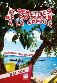 André Exbrayat - 37 recettes de poisson à la créole.