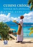 André Exbrayat - Cuisine créole - Voyage aux Antilles.