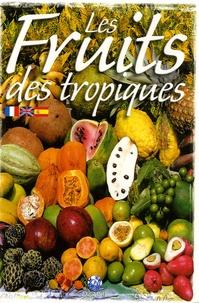 André Exbrayat et Claude Jeannet - Les Fruits des tropiques.