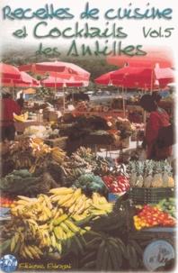 André Exbrayat - Recettes de cuisine et cocktails des Antilles - Tome 5.