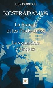 André Fabregue - Nostradamus - La France et les Pieds-noirs - La synarchie d'empire.