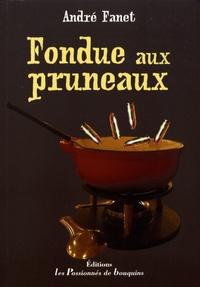 André Fanet - Fondue aux pruneaux.