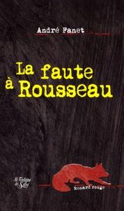 André Fanet - La faute à Rousseau.