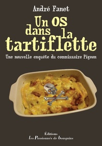 André Fanet - Un os dans la tartiflette.