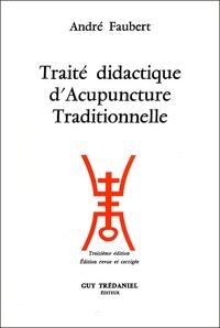 André Faubert - Traité didactique d'Acupuncture Traditionnelle.