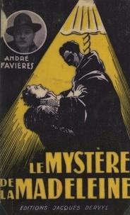 André Favières et Jacques Levert - Le mystère de la Madeleine.