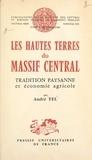 André Fel et  Institut de géographie de l'un - Les hautes terres du Massif Central - Tradition paysanne et économie agricole.