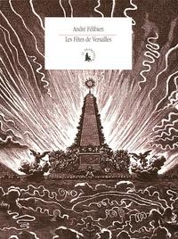 André Félibien - Les Fêtes de Versailles.