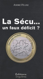 André Féline - La Sécu ... un faux déficit ?.