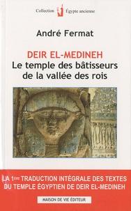 André Fermat - Deir el-médineh - Le temple des bâtisseurs de la vallée des rois.