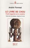 André Fermat - Le livre de Chou - Traité égyptien de la lumière.