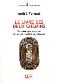 André Fermat - Le livre des deux chemins.