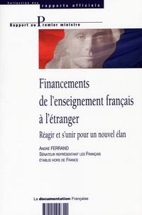 André Ferrand - Financements de l'enseignement français à l'étranger - Réagir et s'unir pour un nouvel élan.