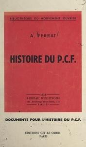 André Ferrat - Histoire du P.C.F..