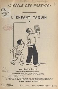 André Ferré et Geneviève Codron - L'enfant taquin.