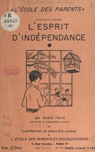 André Ferré et Geneviève Codron - L'esprit d'indépendance.