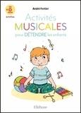 André Fertier et Laurence Blasco - Activités musicales pour détendre les enfants. 1 CD audio MP3