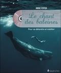 André Fertier - Le chant des baleines - Pour se détendre et méditer. 1 CD audio