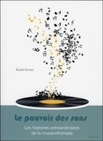 André Fertier - Le pouvoir des sons - Les histoires extraordinaires de la musicothérapie.