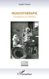 André Fertier - Musicothérapie - Fantasmes et réalités.