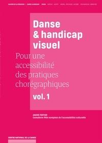 André Fertier - Pour une accessibilité des pratiques chorégraphiques - Volume 1, Danse & handicap visuel.