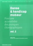 André Fertier - Pour une accessibilité des pratiques chorégraphiques - Volume 2, Danse & handicap moteur.